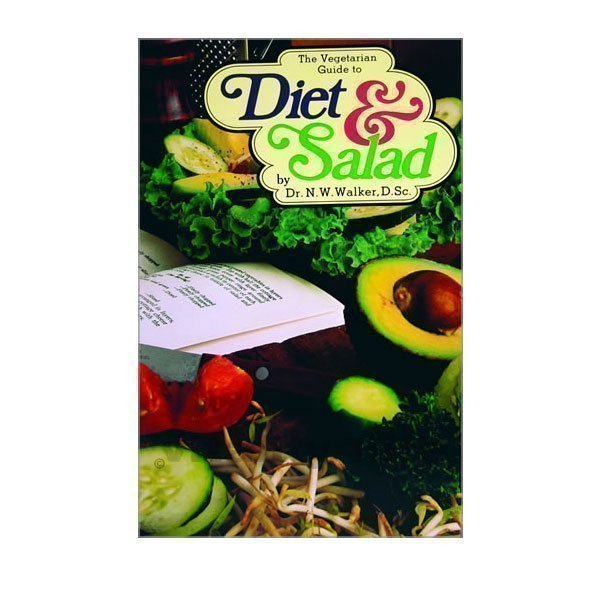 Vegetarian Guide to Diet and Salad by Dr. Norman Walker